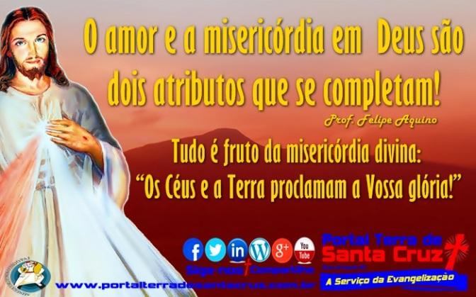 A Misericórdia e a Justiça em Deus/ Por Prof. Felipe Aquino