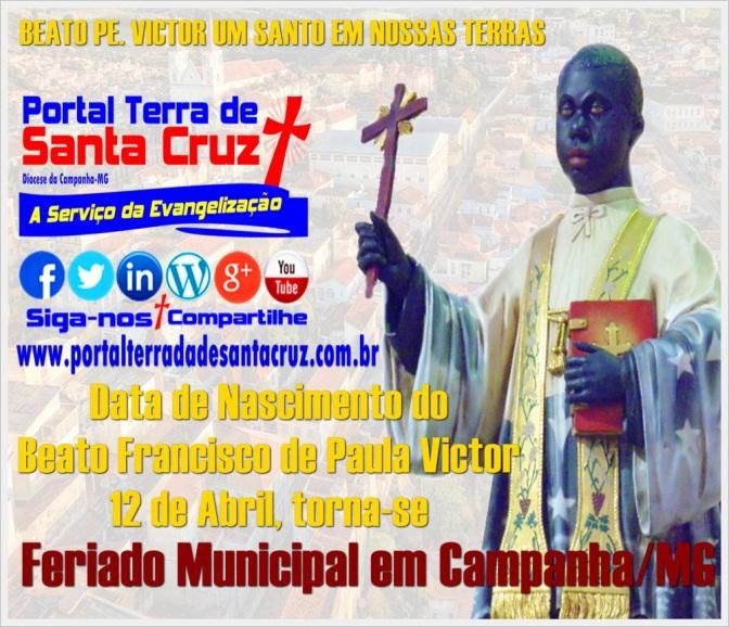 Data de nascimento do Beato Pe. Victor torna-se feriado Municipal em Campanha/MG-12 de Abril