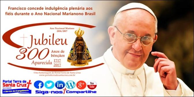 Papa Francisco concede indulgência plenária aos fiéis durante o Ano Nacional Mariano