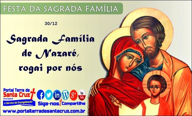 Festa da Sagrada Família – Família de Nazaré, modelo para as famílias cristãs do mundo.