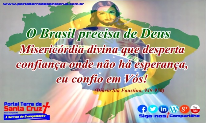O BRASIL PRECISA DE DEUS – Misericórdia Senhor!