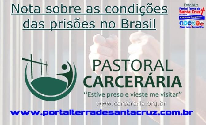 Pastoral Carcerária divulga nota sobre as condições das prisões no Brasil