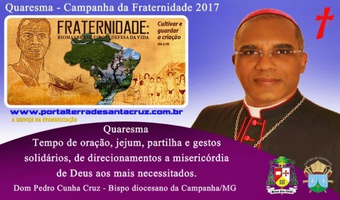 Quaresma e Campanha da Fraternidade por Dom Pedro Cunha Cruz – Bispo da Campanha/MG