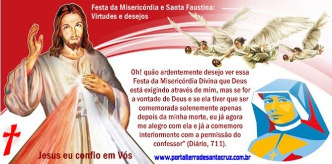 Festa da Misericórdia e Santa Faustina: Virtudes e desejos…