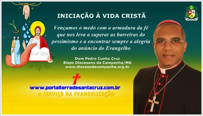 INICIAÇÃO À VIDA CRISTÃ – Por Dom Pedro Cunha Cruz