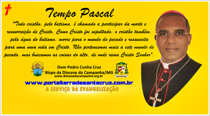 O SENHOR RESSUSCITADO, NOSSA VIDA E SALVAÇÃO – Por Dom Pero Cunha Cruz