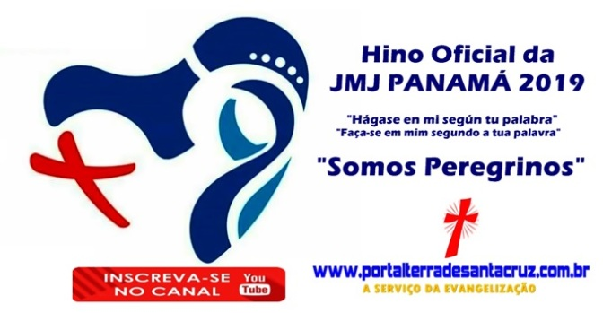 Conheça o Hino Oficial da JMJ Panamá 2019