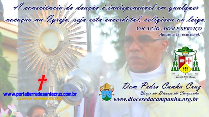 VOCAÇÃO: DOM E SERVIÇO – Por Dom Pedro Cunha Cruz