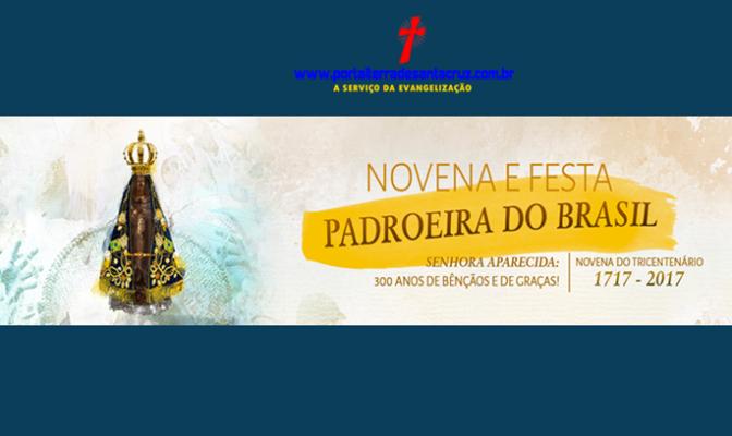 Novena e Festa da Padroeira do Brasil 2017!