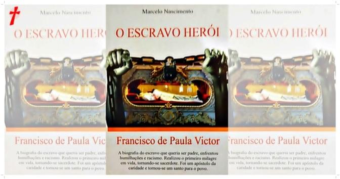 """Lançamento do livro """"O Escravo Herói"""" – Beato Francisco de Paula Victor – Campanha/MG"""