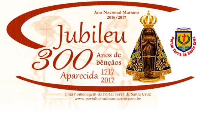Aparecida 300 anos: Conheça a Oração Jubilar e o hino do Jubileu 300 Anos de Bênçãos