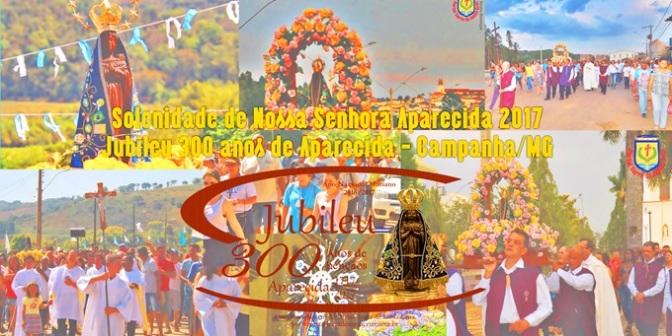 Solenidade da Padroeira do Brasil – Jubileu 300 anos de bênçãos e de graças! – Campanha/MG