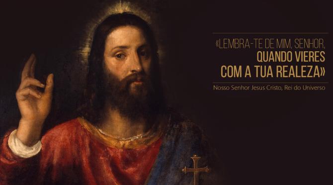Solenidade de Cristo Rei do Universo – reflexão