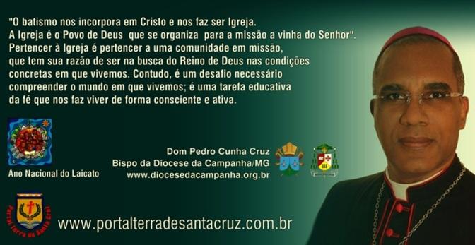 BANHADOS EM CRISTO: BATISMO E MISSÃO. Por Dom Pedro Cunha Cruz