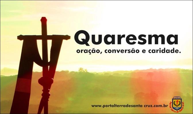Entendendo o tempo da Quaresma; oração, conversão e caridade!